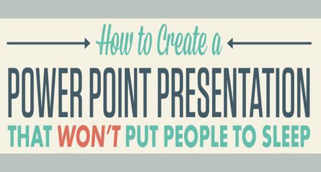 Make a PowerPoint Presentation That Doesn't Put Your Audience to Sleep - Infographic | Soup for thought | Scoop.it