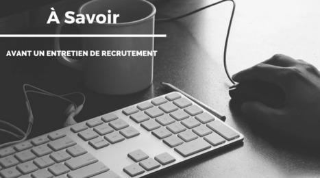 À savoir avant un entretien de recrutement | Au fil de l'emploi | Scoop.it