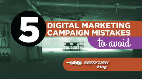 5 Digital Marketing Campaign Mistakes to Avoid | Digital marketing e social media | Scoop.it