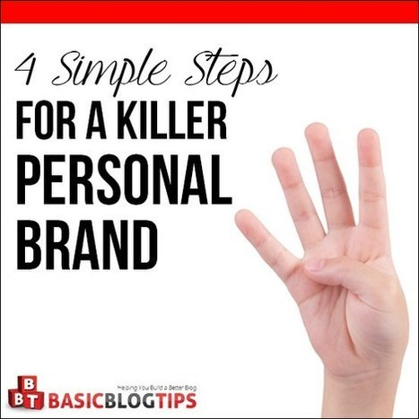 Follow these 4 Simple Steps for a Killer Personal Brand in 2016 | Personal Branding & Leadership Coaching | Scoop.it