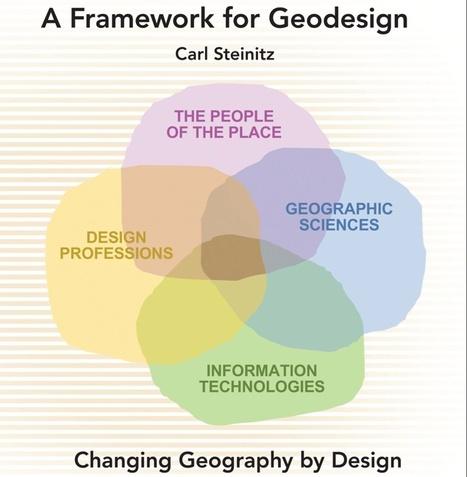 Carl Steinitz Explains Geodesign Process in New Esri Press Book ... | geotech | Scoop.it