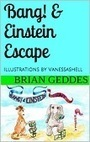 """Bang! & Einstein Escape"" - Bluemooner Studios - Free eBook | The Gig Economy | Scoop.it"