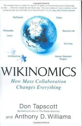 a review of Wikinomics: How Mass Collaboration Changes Everything | Peer2Politics | Scoop.it