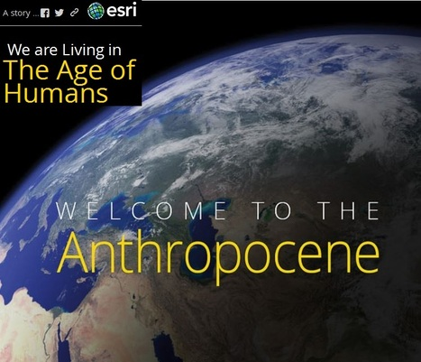 See How Humans Have Reshaped the Globe With This Interactive Atlas | Teacher Resources | Scoop.it