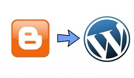 How to Transfer A Blog From Blogger To Wordpress.org | Social media culture | Scoop.it