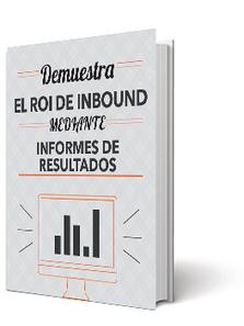 Guía Gratis: Cómo presentar el ROI de tu estrategia de Inbound Marketing | Digital Marketing | Scoop.it