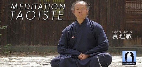 La méditation taoïste par maître Yuan Limin 袁理敏 | Imagin' Arts Tv | Scoop.it