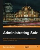 Administrating Solr - PDF Free Download - Fox eBook | startup-tech | Scoop.it