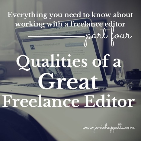 Qualities of a Great Freelance Editor - Jeni Chappelle | Writer's Life | Scoop.it