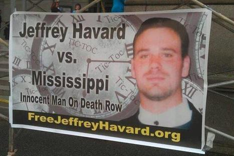 Mississippi Death Row Inmate Jeffrey Havard Is a Victim of Wrongful Conviction | Innocent on Florida Death Row | Scoop.it