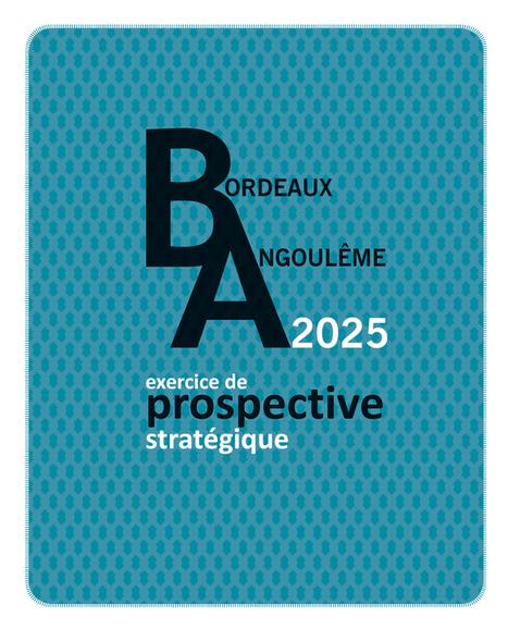 Bordeaux - Bordeaux Agoulême 2025 : exercice de prospective stratégique | Dernières publications des agences d'urbanisme | Scoop.it