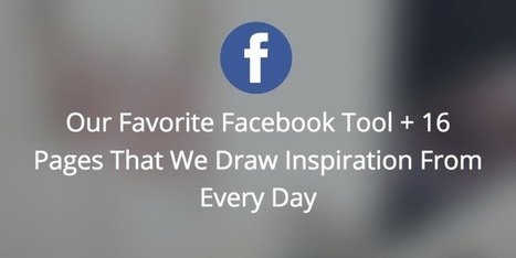 Our Favorite Facebook Tool + 16 Amazing Pages That We Draw Inspiration From Every Day - The Buffer Blog | The Social Media Advisor | Scoop.it