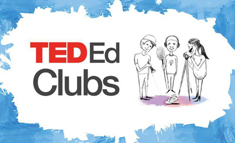 Introducing TED-Ed Clubs, for students interested in giving a TED talk | TED Blog | Transmedia and Tech Junior | Scoop.it
