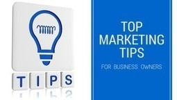 Top Marketing Tips for New Business Owners | Local Business Marketing | Scoop.it