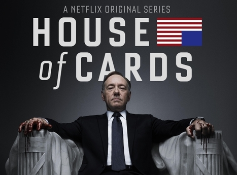 What everyone is saying about Netflix's 'House of cards' ... | Transmedia: Storytelling for the Digital Age | Scoop.it