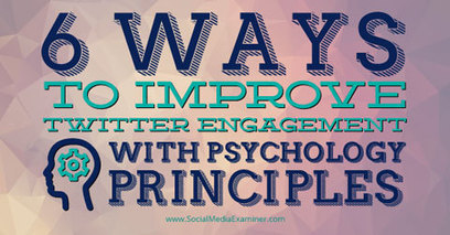 6 Ways to Improve Twitter Engagement With Psychology Principles | Inbound Marketing Update | Scoop.it