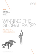 Winning the global race? Jobs, skills and the importance of vocational education | IPPR | Aqua-tnet | Scoop.it