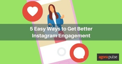 5 Easy Ways to Get Better Instagram Engagement | Agorapulse | Digital Brand Marketing | Scoop.it