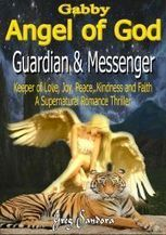 Gabby, Angel of God: Guardian and Messenger: Keeper of Love, Joy, Peace, Kindness and Faith | Gabby, | Scoop.it