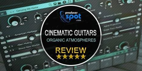 Review: Cinematic Guitars Organic Atmospheres by Sample Logic | Music Producer News - Loops & Samples | Scoop.it