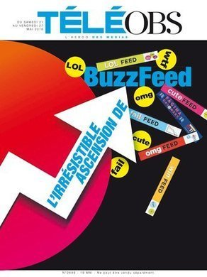 L'irrésistible ascension de BuzzFeed | DocPresseESJ | Scoop.it