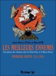 Critique / Les Meilleurs Ennemis, 1783-1953, de Jean-Pierre Filiu et David B. | L'Accoudoir | BD et histoire | Scoop.it