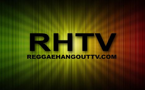 ReggaeHangoutTV | Reggae Hangout TV News | Scoop.it