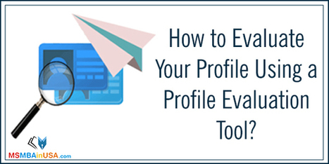 How to Evaluate Your Profile Using a Profile Evaluation Tool? | Profile Evaluation| University Search| Discussion Forum | Scoop.it