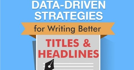 Write Better Blog Titles Using Data-Driven Strategies | Public Relations & Social Media Insight | Scoop.it