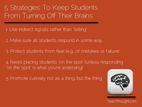 5 Teaching Strategies To Keep Students From Turning Off Their Brains | 21st Century Concepts- Educational Neuroscience | Scoop.it