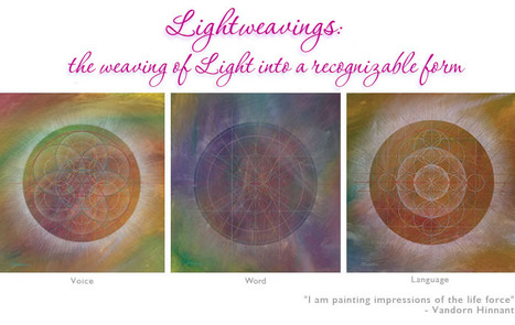 Lightweavings, The Art of Vandorn Hinnant | The Bridging Heaven & Earth International Healing Art Project | Scoop.it