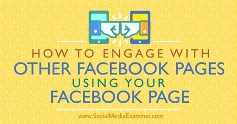 How to Engage With Other Facebook Pages Using Your Facebook Page : Social Media Examiner | Digital Marketing Kenya | Scoop.it