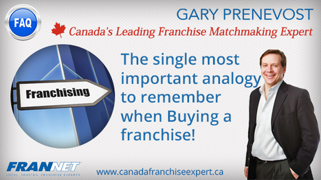 Single Most Important Analogy to Remember Buying a Franchise | Best Franchise Opportunities Canada | Scoop.it
