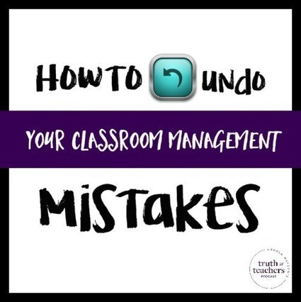 How to undo your classroom management mistakes | PBL | Scoop.it