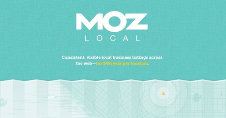 Get Found on Local Search Engines - Moz Local | Local Business Marketing | Scoop.it