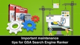 Important maintenance tips for GSA Search Engine Ranker | asiavirtualsolutions | Scoop.it