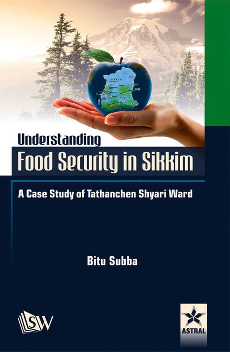 Understanding Food Security in Sikkim : A Case Study of Tathanchen Shyari Ward   Publisher and supplier of agriculture books   Scoop.it