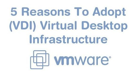 5 Reasons To Adopt (VDI) Virtual Desktop Infrastructure | Managed IT Solutions | Scoop.it