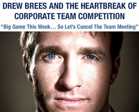 Drew Brees And The Heartbreak of Corporate Team Competition | Erin | Scoop.it