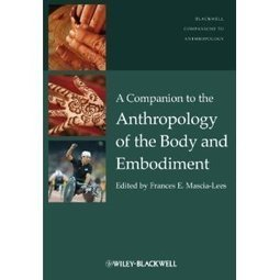 Download A Companion to the Anthropology of the Body and Embodiment - Free Ebooks Download | Anthro of the Body | Appunti sparsi di Antropologia del Corpo | Scoop.it