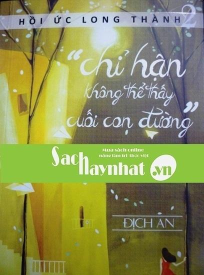 Chỉ hận không thể thấy cuối con đường là một cuốn sách hay tại sachhaynhat.vn | sachhaynhat.vn | Scoop.it