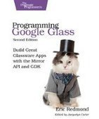 Programming Google Glass, 2nd Edition - PDF Free Download - Fox eBook | IT Books Free Share | Scoop.it