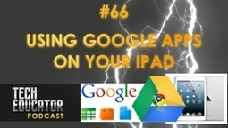 Podcast: Learn how to use Google Apps on your iPad with your students| #TechEducator 66 - TeacherCast.net: Educational Blogs, Podcasts, App Reviews and more | Edtech PK-12 | Scoop.it
