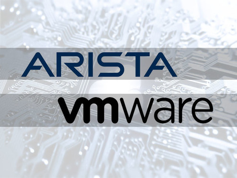 Arista Networks and VMware Enter Strategic Relationship to Advance... | InterVision Blog | Scoop.it