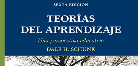 Teorias del Aprendizaje por Dale H. Schunk (Descarga Gratuita) - Instituto de Tecnologías para Docentes | Yo Profesor | Contenidos educativos digitales | Scoop.it