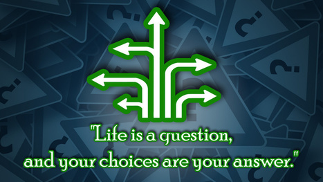 """Life Is a Question, and Your Choices Are Your Answer"" - Lifehacker 