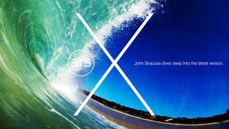 OS X 10.9 Mavericks: The Ars Technica Review | Jaien Digital Curation | Scoop.it