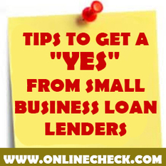 "Tips to Get a ""Yes"" From Small Business Loan Lenders 