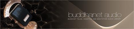 BuddhaNet Audio: Meditation | Happiness is THE Journey - Le bonheur, c'est LE voyage | Scoop.it