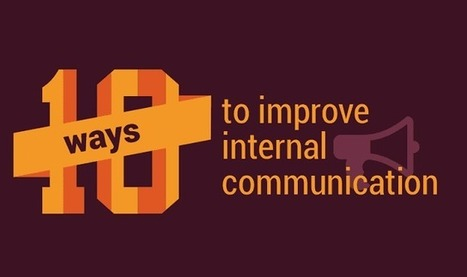 10 Ways to Improve Internal Communications [infographic] | SocialMoMojo Web | Scoop.it
